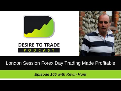 London Session Forex Day Trading Made Profitable - Kevin Hunt | Trader Interview (105)