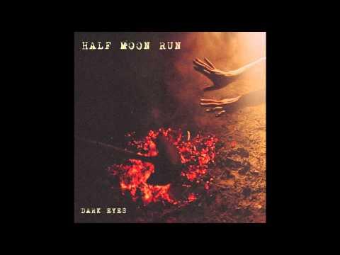 Half Moon Run - Full Circle
