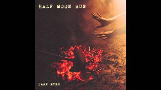 Half Moon Run - Full Circle