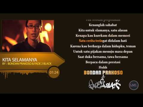 Bondan Prakoso & Fade 2 Black - Kita Selamanya ~ lirik