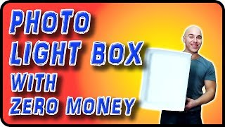 Photo Light Box with Zero Money - Stock Photography Ep. 13