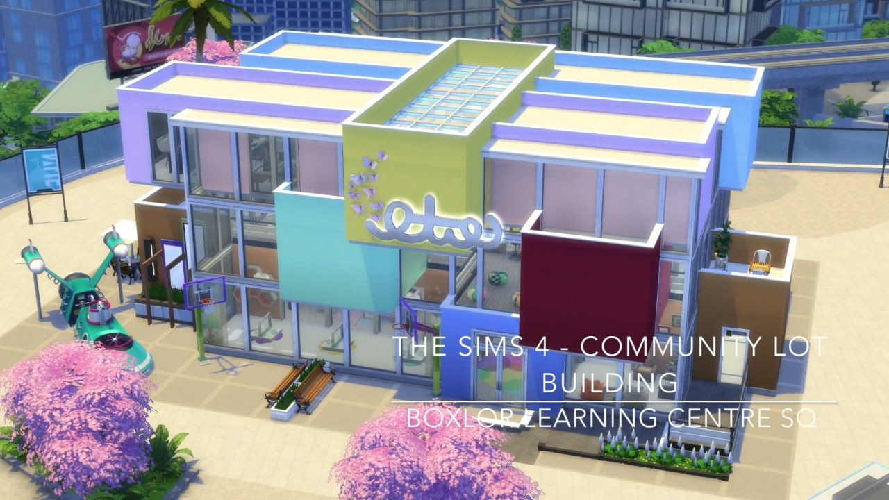 The Sims 4 - Community Lot Building - Boxlor Learning Centre SQ