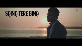 Sajana Tere Bina Latest song  2014