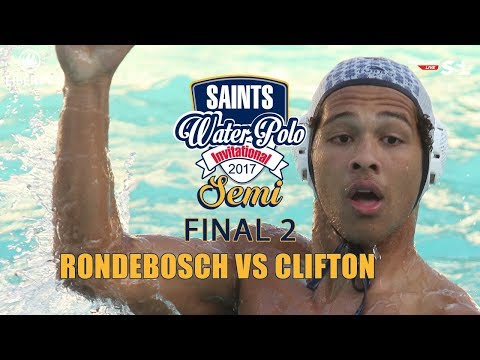 SEMI-FINAL 2: Clifton College vs Rondebosch - Saints Waterpolo Invitational 21 October 2017 - Day 3