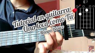 Una Loca Como Tú 🎈 Nanpa Básico  Y Tutorial Como Tocar La Canción En Guitarra 🎸