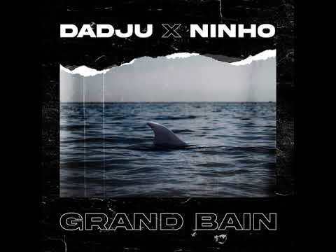 Youtube: DADJU – Grand Bain ft. Ninho (Audio Officiel)