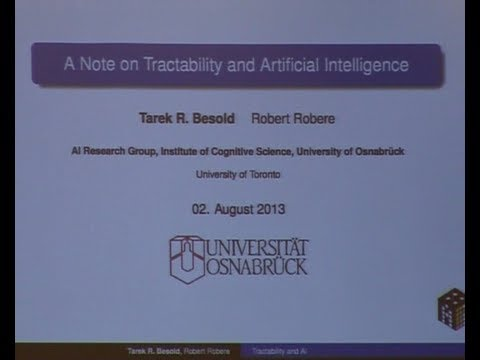 AGI-13 Tarek Besold - A Note on Tractability and Artificial Intelligence