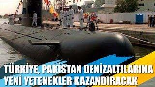 Türkiye, Pakistan Denizaltılarına Yeni Yetenekler Kazandıracak