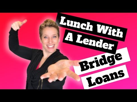 Lunch With A Lender: Bridge Loans