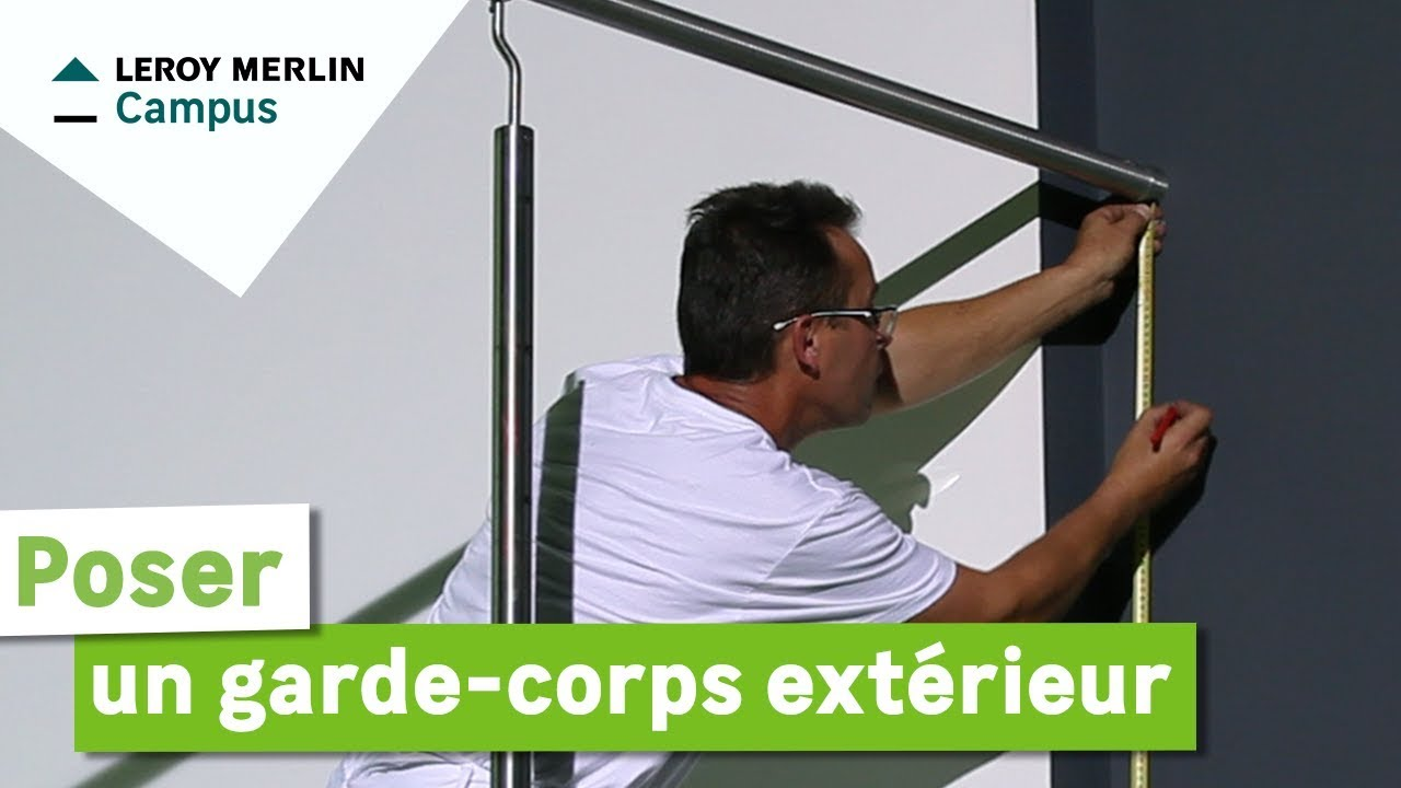 Comment poser un garde corps ext rieur leroy merlin for Main courante escalier exterieur