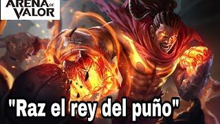 """""""Raz el rey del puño"""" """"Arena of Valor"""""""
