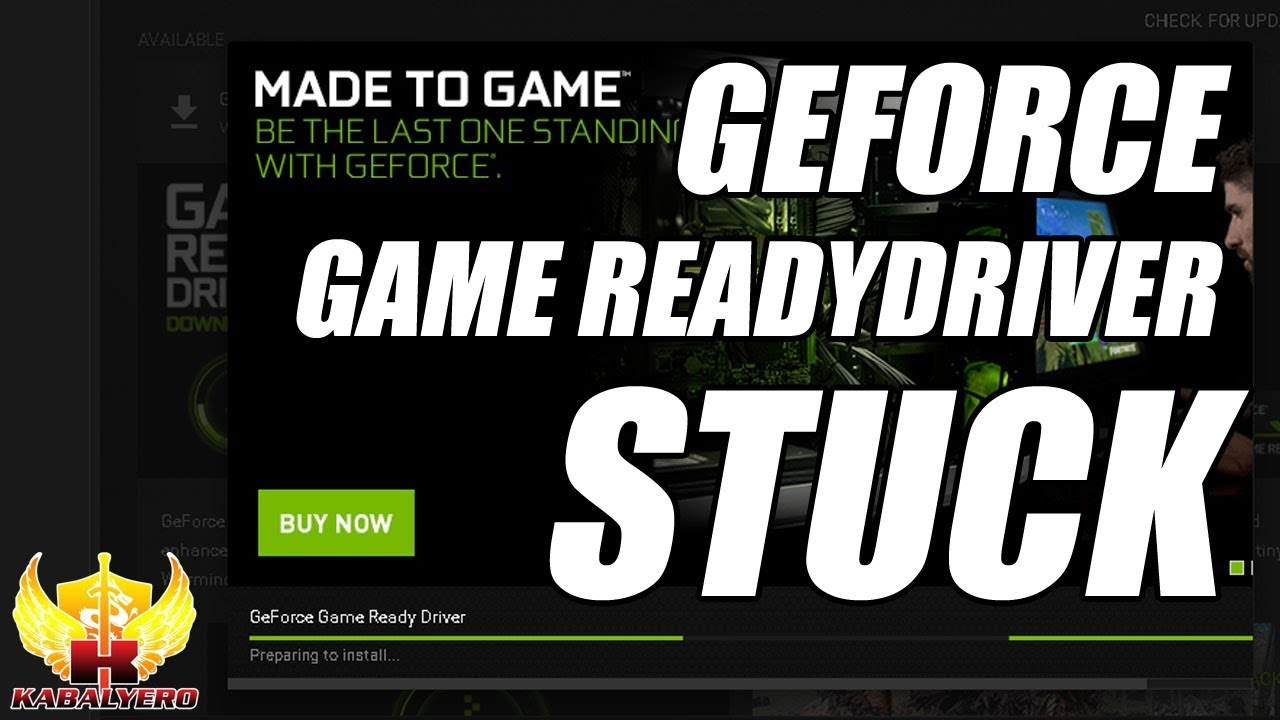 Geforce Game Ready Driver Stuck On Preparing To Install The Kabalyero Show