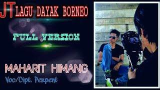 Gambar cover JT LAGU DAYAK BORNEO'' MAHARIT HIMANG'' Voc perpent ( full clip)