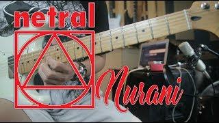 NETRAL Nurani Cover dan Tutorial Gitar Melodi