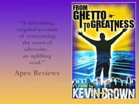 From Ghetto To Greatness by Kevin Brown