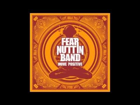 Move Positive - Fear Nuttin Band