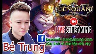 [ LIVE ] BÉ TRUNG Quẩy Rank Sáng Thứ 7 !