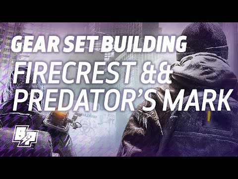 The Division - Gear Set Building - Predator's Mark & Firecrest