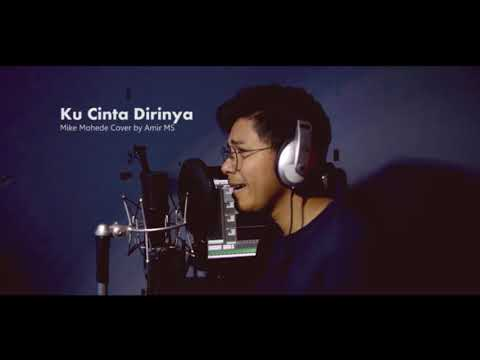 Ku Cinta Dirinya Mike Mohede Cover By Amir MS