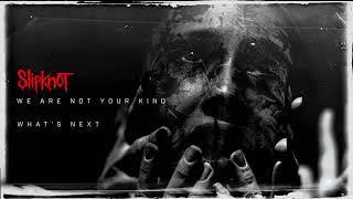 Slipknot   What's Next Audio