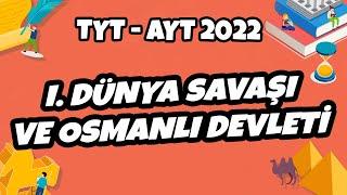 TYT - AYT Tarih - I. Dünya Savaşı Ve Osmanlı Devleti  TYT - AYT Tarih 2021 hedefekoş