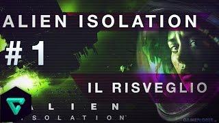 ALIEN ISOLATION GAMEPLAY ITA:  IL RISVEGLIO #1