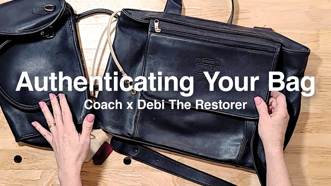 How to Authenticate Your Coach Bag | Coach x Debi The Restorer