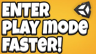 Thumbnail for 'Enter Play Mode Faster in Unity! Speed Up Development Time [Unity Tutorial]'