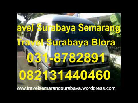 Travel Surabaya Semarang, Travel Semarang Surabaya, Travel Surabaya Blora, 0318782891, 082131440460