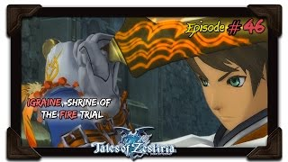 Tales of Zestiria Playthrough Ep 46: Igraine, Shrine of The Fire Trial