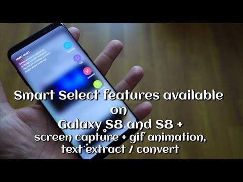 Smart Select features Galaxy S8 / S8+ screen capture + gif animation, text extract / convert