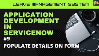 #9 Data Population from Server on Client in ServiceNow | Learn Application Development | LMS