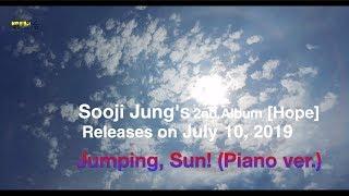 정수지(Sooji Jung) - 08 - Jumping, Sun! (Piano ver.) (teaser)
