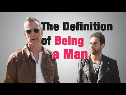 The Definition Of Being A Man