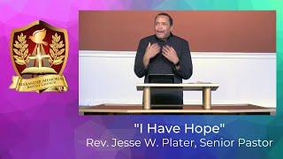 """""""I HAVE HOPE"""" - PASTOR JESSE W. PLATER (1.24.21)"""