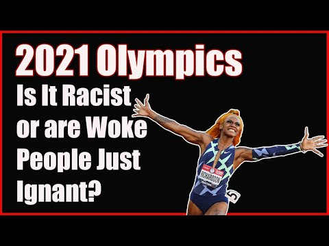 Is the Olympics Racist or are Woke Folks Just Ignant?