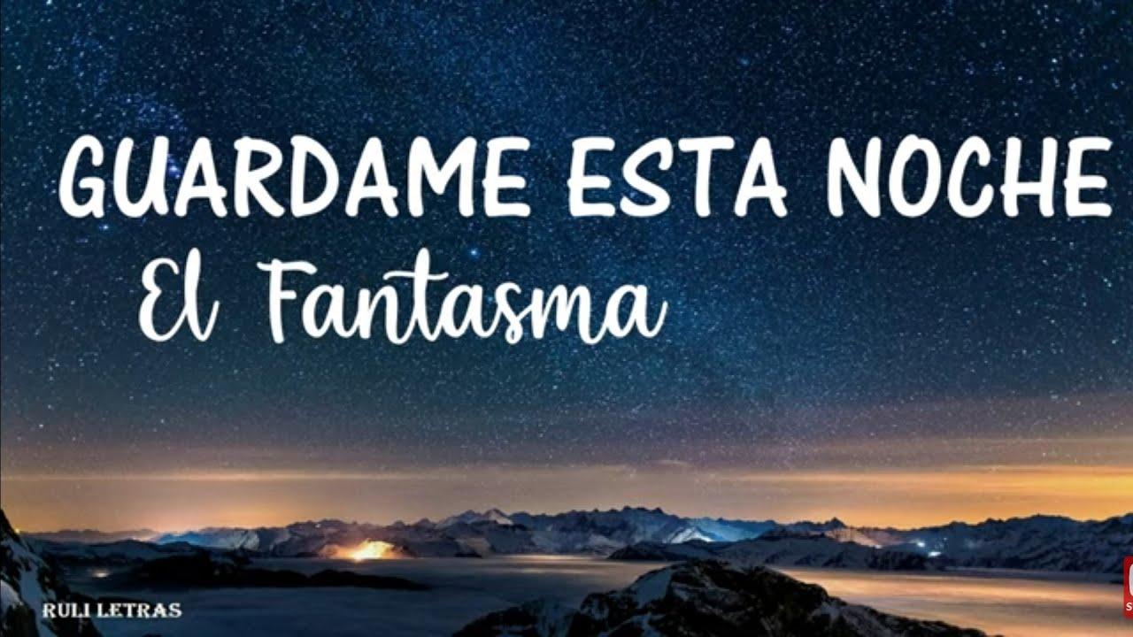 Guardame Esta Noche  - El Fantasma (Letra)(Lyrics)