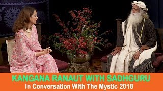 Kangana Ranaut with Sadhguru - In Conversation with the Mystic 2018