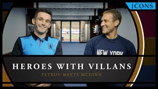 Icons: Heroes with Villans – When Stiliyan Petrov met John McGinn