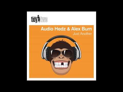 Alex Burn, Audio Hedz - Just Another (Original Mix) [Tidy Two]