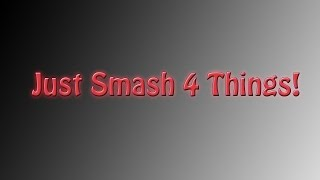 Just Smash 4 Things - A Silly Smash 4 Montage