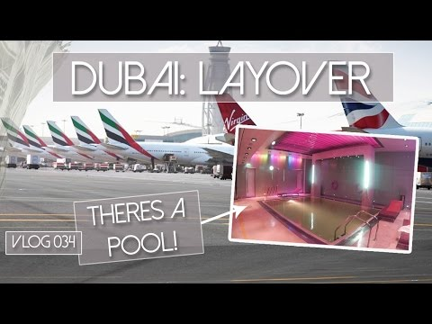 DUBAI AIRPORT HAS A SWIMMING POOL!  - Our last layover - VLOG 034