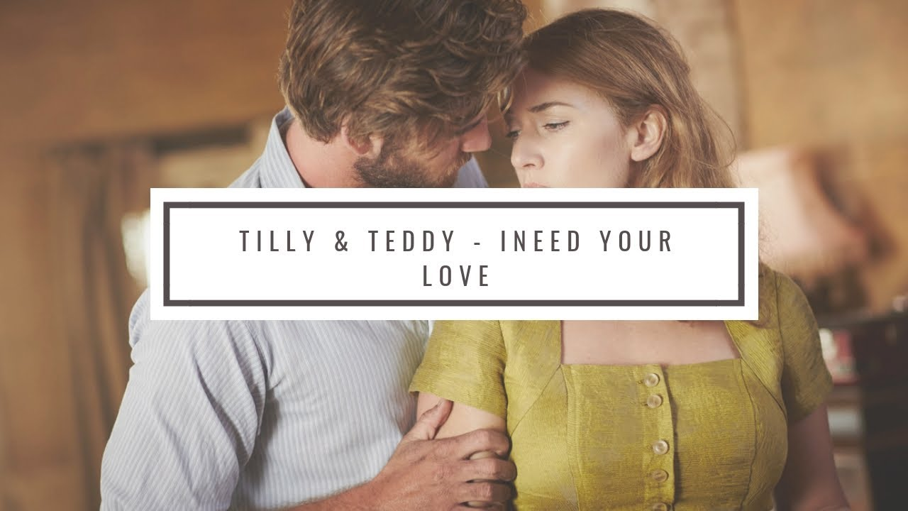 Download The Dressmaker   Tilly and Teddy   I need your love   EllieACalvin