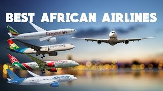Discover the Best African Airlines in 2019