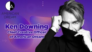 Ken Downing of American Dream   CEO Unplugged