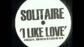 Solitaire - I Like Love (Original Mix).wmv