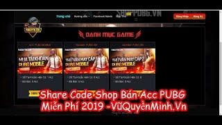 Share Code Shop Bán Acc PUBG Miễn Phí 2019 -VũQuyềnMinh.Vn