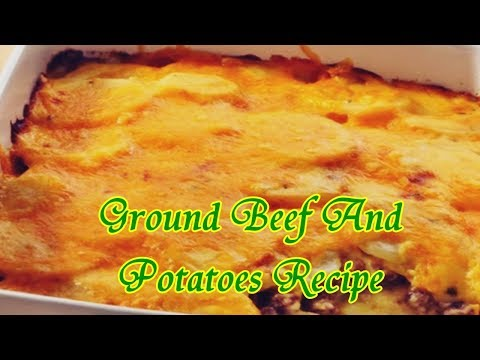 Ground Beef And Potatoes Recipe  - Simple Dinner Recipes