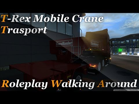 Euro Truck Simulator 2 - Roleplay - Trex mobile Crane Trasport - Walk around