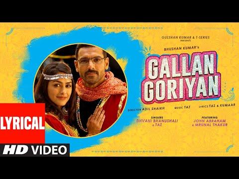 Gallan Goriyan Lyrical | Feat. John Abraham, Mrunal Thakur | Dhvani Bhanushali, Taz | Bhushan Kumar